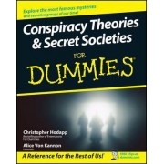 Conspiracy Theories & Secret Societies for Dummies by Christopher Hodapp