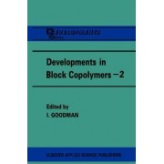 Developments in Block Copolymers: v. 2 by I. Goodman