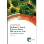 Biobased Smart Polyurethane Nanocomposites by Niranjan Karak