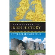 Eyewitness to Irish History by Peter Berresford Ellis