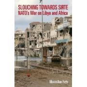 Slouching Towards Sirte by Maximilian Forte