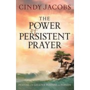 The Power of Persistent Prayer: ITPE by Cindy Jacobs