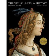 The Visual Arts: A History by Hugh Honour