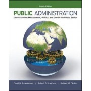 Public Administration: Understanding Management, Politics, and Law in the Public Sector by David H. Rosenbloom
