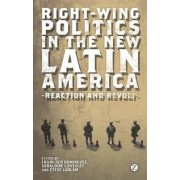 Right-Wing Politics in the New Latin America by Francisco Dominguez