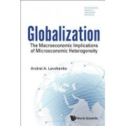 Globalization: The Macroeconomic Implications of Microeconomic Heterogeneity