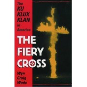 The Fiery Cross by Wyn Craig Wade