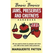 The Basic Basics Jams, Preserves and Chutneys by Marguerite Patten