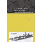 Firms, Networks and Business Values by Mary B. Rose