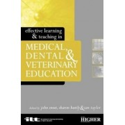 Effective Learning and Teaching in Medical, Dental and Veterinary Education by Sharon Huttly