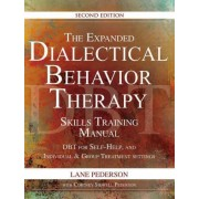 The Expanded Dialectical Behavior Therapy Skills Training Manual, 2nd Edition by Lane Pederson