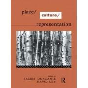 Place/Culture/Representation by James S. Duncan