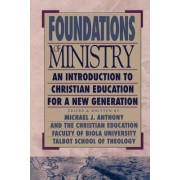 Foundations of Ministry by Anthony