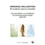 Wallerstein Immanuel El Moderno Sistema Mundial: Ii. El Mercantilismo Y La Consolidaci On D