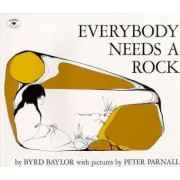Everybody Needs a Rock by Byrd Baylor