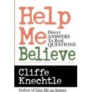 Help Me Believe by Cliffe Knechtle