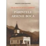Am Auzit Un Sfant Vorbind Parintele Arsenie Boca - Preotul Ioan Sofonea