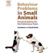 Behaviour Problems in Small Animals by Jon Bowen