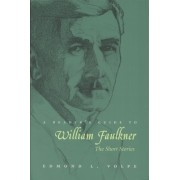 A Reader's Guide to William Faulkner: The Short Stories