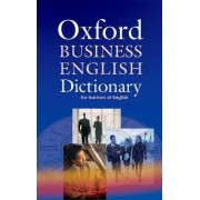 Oxford Business English Dictionary for Learners of English by Dilys Parkinson