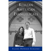 Korean American Evangelicals New Models for Civic Life by Elaine Ecklund