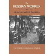 The Russian Worker by Victoria E. Bonnell