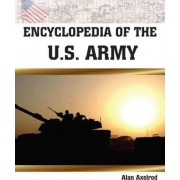 Encyclopedia of the U.S. Army by Alan Axelrod