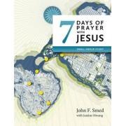 Seven Days of Prayer with Jesus by John F Smed