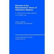 Elements of the Representation Theory of Associative Algebras: Volume 2, Tubes and Concealed Algebras of Euclidean Type: Tubes and Concealed Algebras of Euclidean Type v. 2 by Ibrahim Assem