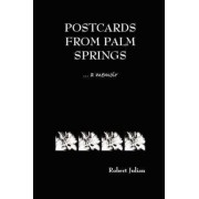 Postcards from Palm Springs by Robert Julian