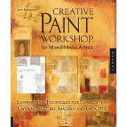 Creative Paint Workshop for Mixed-Media Artists by Ann Baldwin