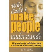 Why Can't I Make People Understand? by Lisa J Copen