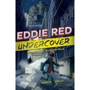 Eddie Red: Undercover Mystery on Museum Mile by Marcia Wells