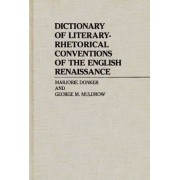 Dictionary of Literary Rhetorical Conventions of the English Renaissance by Marjorie Donker