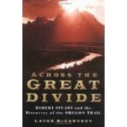 Across the Great Divide by Laton McCartney