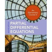 An Elementary Course in Partial Differential Equations by T. Amaranath