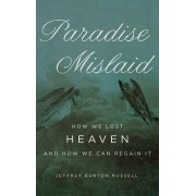 Paradise Mislaid by Jeffrey Burton Russell PhD