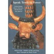 Speak Truth to Power by Ken Coates