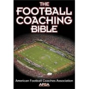 The Football Coaching Bible by American Football Coaches Association