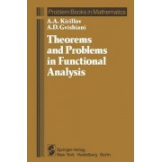 Theorems and Problems in Functional Analysis by A. A. Kirillov