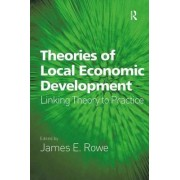 Theories of Local Economic Development by James E. Rowe