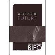 After the Future by Franco Berardi