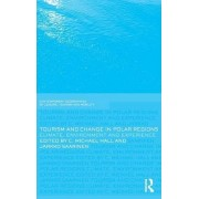 Tourism and Change in Polar Regions by C. Michael Hall