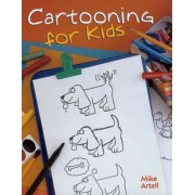 Cartooning for Kids by Mike Artell