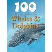 100 Things You Should Know about Whales & Dolphins by Steve Parker