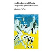 Architecture and Utopia by Manfredo Tafuri