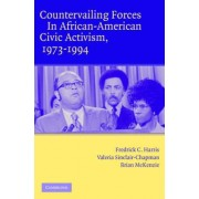 Countervailing Forces in African-American Civic Activism, 1973-1994 by Fredrick C. Harris