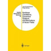 Nonlinear Oscillations, Dynamical Systems and Bifurcations of Vector Fields by John Guckenheimer