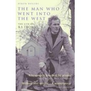 The Man Who Went into the West by Byron Rogers
