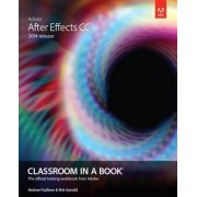 Adobe After Effects CC Classroom in a Book (2014 Release) by Andrew Faulkner